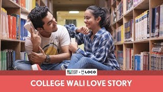 FilterCopy | College Wali Love Story (Valentine's Day Special) | Ft. Gagan Arora and Apoorva Arora