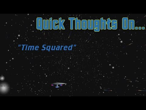Quick Thoughts On... -  Time Squared