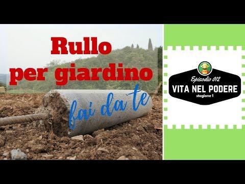 RULLO FAI DA TE PER GIARDINO | VITA NEL PODERE #012