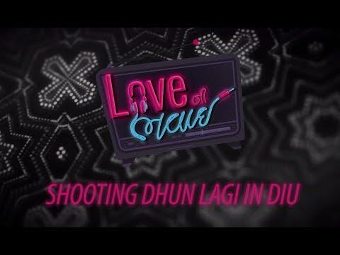 Dhun Lagi in Diu | Behind The Scenes | Love Ni Bhavai | Shooting In Diu