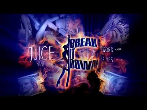 BREAK IT DOWN - JUICE MANE FT. WORD ONE / SIMES CARTER