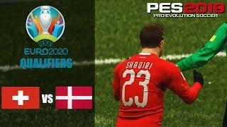 Switzerland Vs Denmark - EURO 2020 Qualifiers Prediction - PES 2019