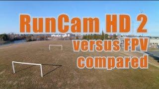 FPV versus RunCam HD 2 footage compared HD