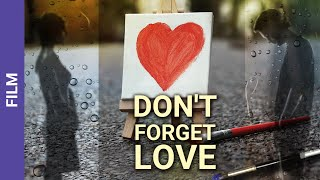 Dont Forget Love Russian Movie StarMedia Melodrama English Subtitles