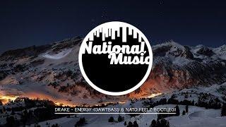 Drake - Energy (GAWTBASS & Nato Feelz Bootleg)