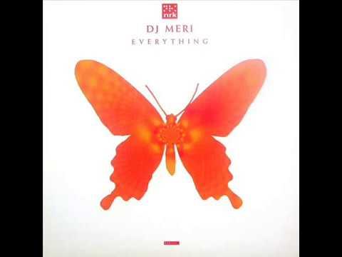 DJ Meri  -  Everything (Original)