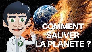 Comment sauver la planète ?