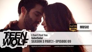 SolarSolar - I Can't Find You | Teen Wolf 3x09 Music [HD]