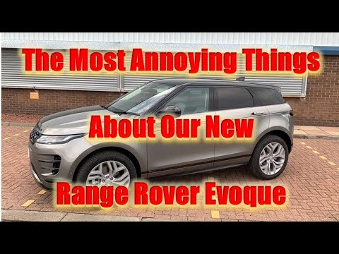 The most annoying things about our Brand New 2019 Range Rover Evoque