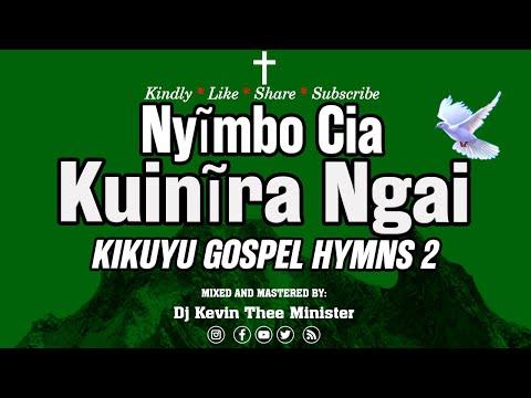 Kikuyu Gospel Hymns mix 2 (Nyimbo Cia Kuinira Ngai)_Dj Kevin Thee Minister.
