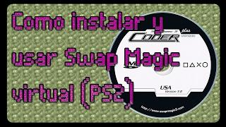 Tutorial - Como Instalar Y Usar Swap Magic Virtual (PS2)