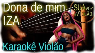 Dona De Mim - IZA - Karaokê Violão