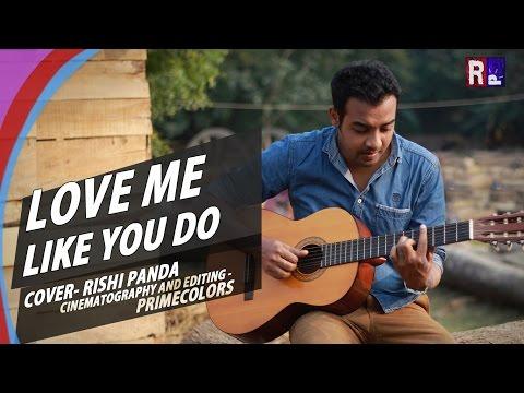 Love Me Like You Do Cover