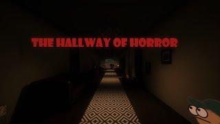 The Hallway of Horror / It follows.