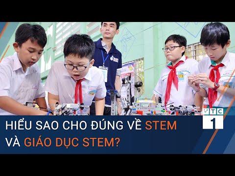 Hiểu sao cho đúng về STEM và giáo dục STEM? | VTC1