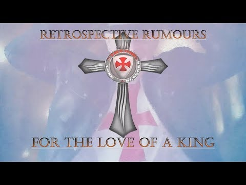 Retrospective Rumours Part Two: For The Love Of A King