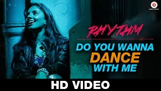 Do You Wanna Dance With Me - Song Video - Rhythm