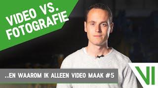 VIDEO vs. FOTOGRAFIE | ..en waarom ik alleen VIDEO maak.