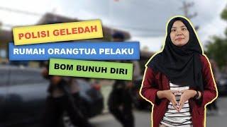 WOW TODAY: Polisi Geledah Rumah Orangtua RMN, Pelaku Bom Bunuh Diri di Polrestabes Medan