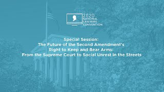 Click to play: Special Session: The Future of the Second Amendment's Right to Keep and Bear Arms:  From the Supreme Court to Social Unrest in the Streets‎