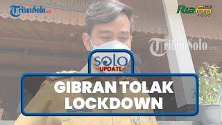 SOLO UPDATE: Varian Baru Virus Corona Muncul, Gibran Tolak Lockdown Se-Jawa: Kurang Fair