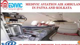 Premier and Safe Air Ambulance in Patna and Kolkata by Medivic