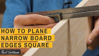 How to Plane Narrow Board Edges Square | Paul Sellers