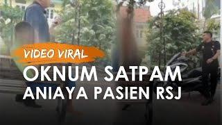 Viral Video Pasien RSJ Dianiaya Satpam, Pihak Rumah Sakit Beri Tanggapan