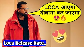 Yo Yo Honey Singh LOCA Release Date Confirm ? | Guru Randhawa Surma Song | Jass Manak Views Freeze |