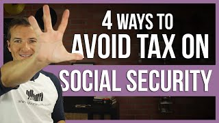 4 ways to avoid paying tax on social security.