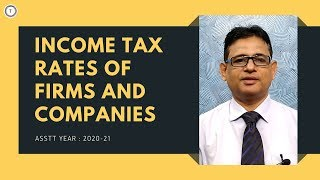 Income Tax Rates for Companies | Income Tax Rates for Partnership Firms | AY 20-21 | Taxpundit
