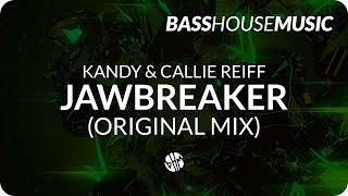 KANDY & Callie Reiff - Jawbreaker