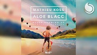 Mathieu Koss & Aloe Blacc   Never Growing Up (Acoustic Version)