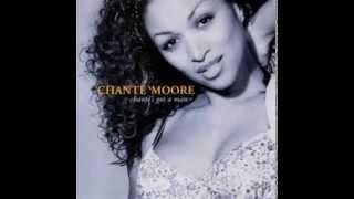 Chanté Moore - Chante's Got A Man [Radio Edit]