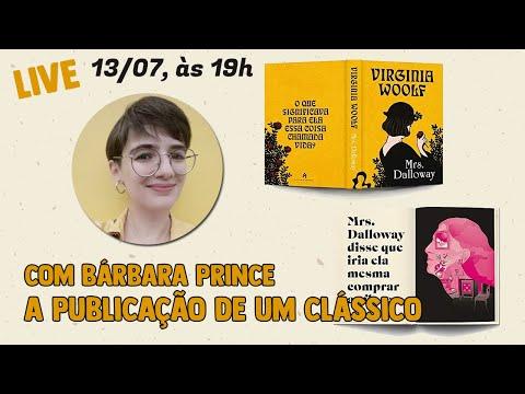 LIVE: Como é publicar um clássico?, com a editora Bárbara Prince (Mrs. Dalloway, Antofágica)