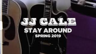 JJ CALE   Stay Around (Teaser)