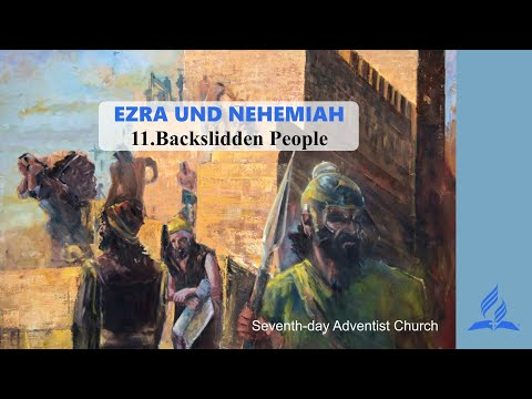 11.BACKSLIDDEN PEOPLE - EZRA AND NEHEMIAH | Pastor Kurt Piesslinger, M.A.