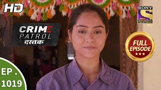 Crime Patrol Dastak - Ep 1019 - Full Episode - 15th April, 2019