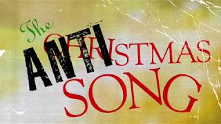 The Anti-Christmas Song