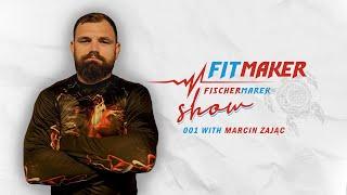 Fit Maker Show #001 – Marcin Zając