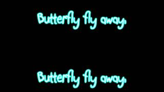 Butterfly Fly Away - Miley Cyrus With lyrics!