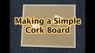 Making A Cork Board