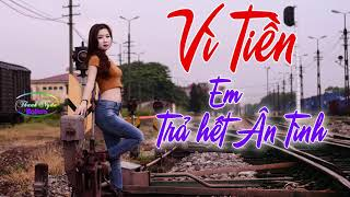 vi-tien-em-tra-het-an-tinh-lien-khuc-nhac-song-moi-det-2019-hay-de-me-nghe-ma-qua-xot-xa-2