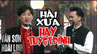 Hài Xưa HAY TUYỆT ĐỈNH   Vân Sơn & Hoài Linh.