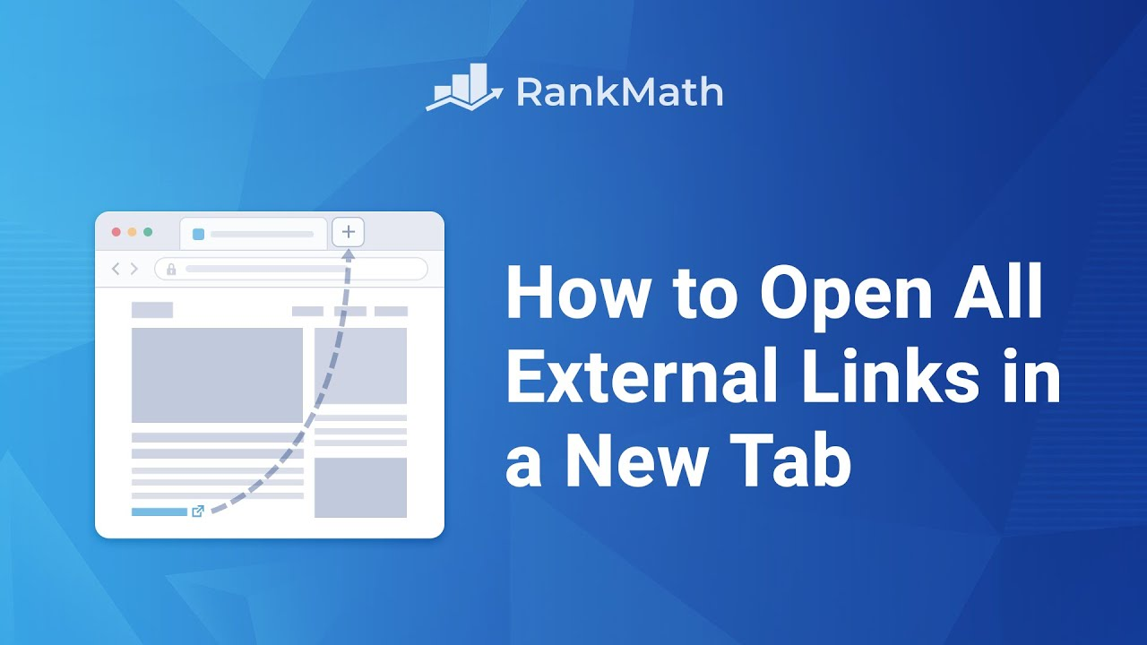 How To Make All External Links Open In A New Tab/Window? Rank Math SEO
