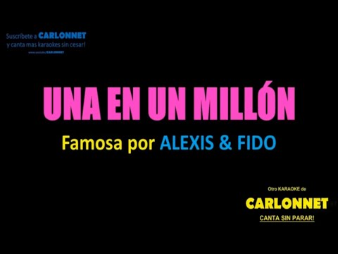 Una en un millón Alexis Fido