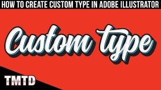 Illustrator Tutorials: How To Create Custom Type In Adobe Illustrator