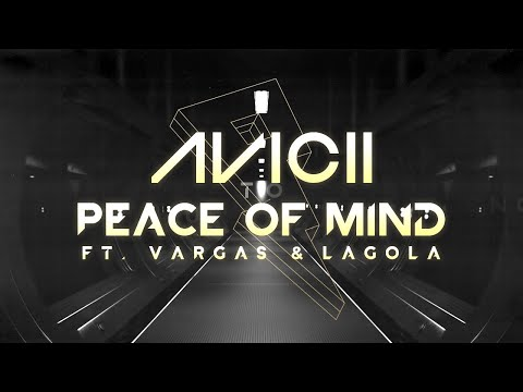 Avicii - Peace Of Mind Ft. Vargas & Lagola [Lyric Video] - Proximity