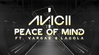 Avicii   Peace Of Mind Ft. Vargas & Lagola [Lyric Video]