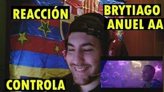 Controla 🎮 - Brytiago & Anuel AA (REACCIÓN)